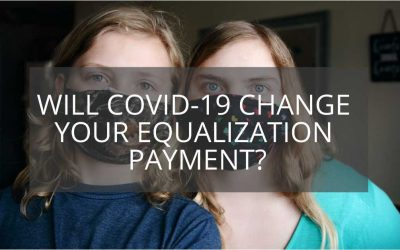 Will Covid-19 Change Your Equalization Payment?