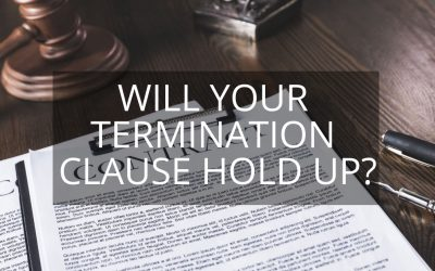 Will Your Termination Clause Hold Up?