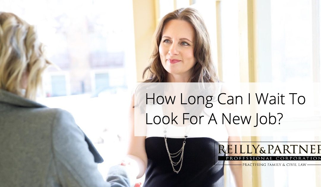 How Long Can I Wait To Look For A New Job?